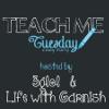 teach me tuesday